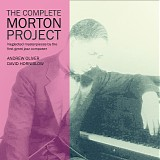 Andrew Oliver & David Horniblow - The Complete Morton Project