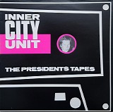 Inner City Unit - The Presidents Tapes