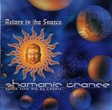 Various artists - Return To The Source: Shamanic Trance