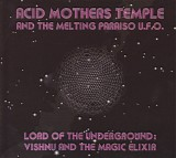 Acid Mothers Temple & The Melting Paraiso U.F.O. - Lord Of The Underground