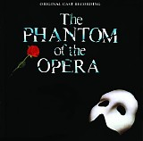 The Phantom of the Opera (Original London Cast) - The Phantom of the Opera (Original Cast Recording)