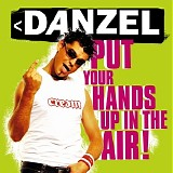 Danzel - Put Your Hands Up In the Air! - EP