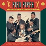 Various artists - Pied Piper (The Pinnacle Of Detroit Northern Soul)