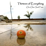 Thirteen of Everything - Our Own Sad Fate