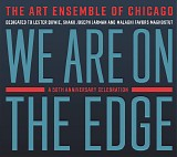 The Art Ensemble Of Chicago - We Are On The Edge (A 50th Anniversary Celebration)
