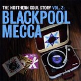 Various artists - The Northern Soul Story Vol. 3: Blackpool Mecca