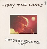 "Tony Joe White - That On The Road Look ""Live"""