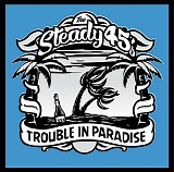 The Steady 45's - Trouble In Paradise