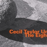 Cecil Taylor Unit - The Eighth