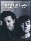 Tears For Fears - Songs From The Big Chair (30th Anniversary Edition)