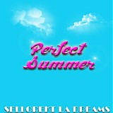 SelloRekT/LA Dreams - Perfect Summer