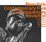 New York Contemporary Five featuring Archie Shepp, Don Cherry & John Tchicai - Consequences Revisited