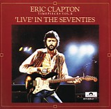 Eric Clapton - Timepieces Vol. II: 'Live' In The Seventies